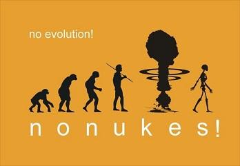 NO NUKES! NO EVOLUTION!