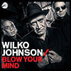 Blow Your Mind / Wilko Johnson