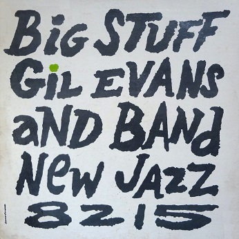 Gill Evans And Band Big Stuff New Jazz NJLP 8215