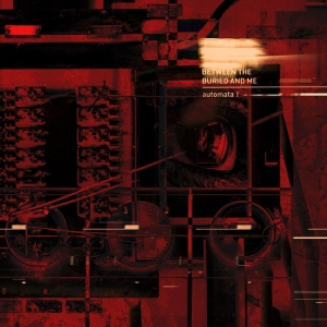 BETWEEN THE BURIED AND ME『Automata I』