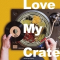 Love My Crate vol2