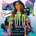 #DTD -Dem Time Deh-