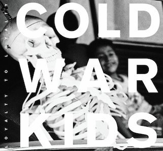 COLD WAR KIDS「LOYALTY TO LOYALTY」